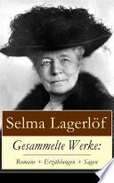 Gesammelte Werke: Romane + Erzählungen + Sagen (86 Titel in einem Buch – Vollständige deutsche Ausgaben)