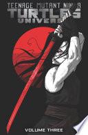 Teenage Mutant Ninja Turtles Universe  Vol  3  Karai s Path