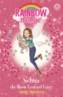 Selma The Snow Leopard Fairy : 1 bestselling series for girls aged...