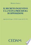 Il decreto ingiuntivo e la nuova procedura di opposizione  Aggiornato alla legge n 218 2011 in vigore dal 20 1 2012