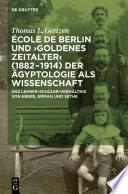 """École de Berlin und """"Goldenes Zeitalter"""" (1882-1914) der Ägyptologie als Wissenschaft"""