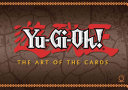 Yu Gi Oh  the Art of the Cards