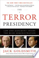The Terror Presidency  Law and Judgment Inside the Bush Administration