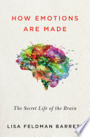 How Emotions Are Made : could revolutionize psychology, health care, law enforcement, and...