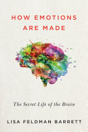"How Emotions Are Made : — wall street journal ""a singular book,..."