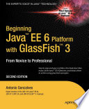 Beginning Java EE 6 with GlassFish 3