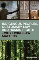 Indigenous Peoples  Customary Law and Human Rights Why Living Law Matters