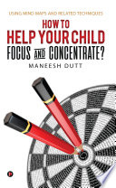 HOW to HELP YOUR CHILD FOCUS and CONCENTRATE