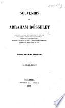 Souvenirs de A. Rösselet ... Publiés par R. de Steiger