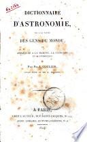 Dictionnaire d'astronomie, mis a la portée des gens du monde, et appliquée a la marine, la géodésie et la gnominique, par Ph. J. Coulier ...