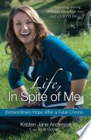 Life  in Spite of Me Book PDF