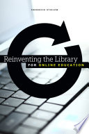 Reinventing The Library For Online Education book