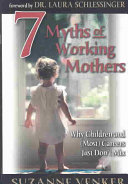 7 Myths Of Working Mothers