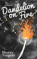 Dandelion on Fire Fiction Teens With Supernatural Abilities Try