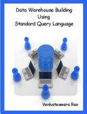 Data Warehouse Building Using Standard Query Language Server