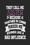 They Call Me Sister Because Partner In Crime Makes Me Sound Like A Bad Influence Password Logbooks For The Best Sister