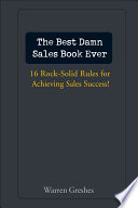 The Best Damn Sales Book Ever : greshes is one of the...