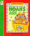 The Amazing Story of Noah s Ark
