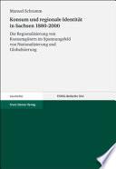 Konsum und regionale Identit  t in Sachsen 1880 2000
