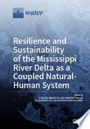 Resilience And Sustainability Of The Mississippi River Delta As A Coupled Natural Human System