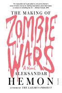 The Making of Zombie Wars Violence That Aleksandar Hemon Has Long Promised Script
