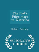 download ebook the poet's pilgrimage to waterloo - scholar's choice edition pdf epub