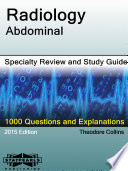 Radiology Abdominal Specialty Review and Study Guide
