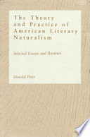 The Theory and Practice of American Literary Naturalism