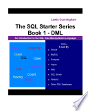 The Sql Starter Series Book 1  dml an Introduction to the Sql Data Manipulation Language