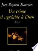 Un crime si agréable à Dieu