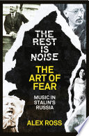 The Rest Is Noise Series  The Art of Fear  Music in Stalin   s Russia