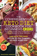 The Comprehensive Keto Diet Cookbook For Beginners 2019