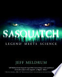 Sasquatch  Legend Meets Science