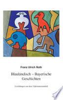 Blauländisch-Bayerische Geschichten