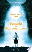 Shadow Falls Camp – Erwacht im Morgengrauen by C.C. Hunter