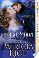 Indigo Moon : never marry conveniently as the only daughter of...