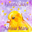 A Peaceful Chicken An Inspirational Story Of Finding Bliss Within Preschool Books Kids Books Kindergarten Books Baby Books Kids Book Ages 2 8 Toddler Books Kids Books Baby Books Kids Books