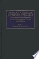 African American Authors, 1745-1945 Including Phillis Wheatley Frederick Douglass W E B