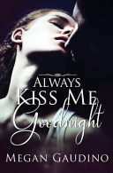 Always Kiss Me Goodnight Wants Is To Coast Through