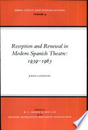Reception and Renewal in Modern Spanish Theatre  1939 1963