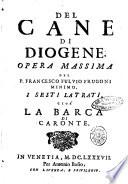 Del cane di Diogene  opera massima del P  Francesco Fulvio Frugoni minimo  i primi    settimi  latrati