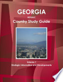 Georgia Country Study Guide Volume 1 Strategic Information and Developments