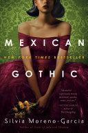 Mexican Gothic: A Novel