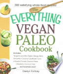The Everything Vegan Paleo Cookbook  Includes Tangerine and Mint Salad  Mango Berry Smoothie  Coconut Cauliflower Curry  Roasted Tomato Zucchini Pasta
