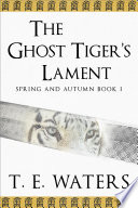 The Ghost Tiger s Lament