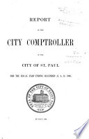 Report of the City Comptroller of the City of St  Paul