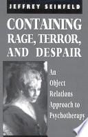 Containing Rage  Terror and Despair