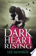 Dark Heart Rising by Lee Monroe