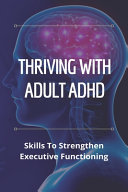 Thriving With Adult Adhd