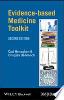 Evidence-Based Medicine Toolkit : in demystifying the terminology and processes ina handy...